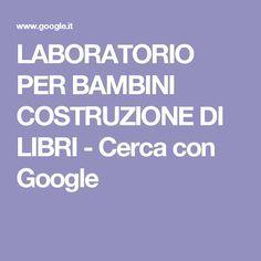LABORATORIO PER BAMBINI COSTRUZIONE DI LIBRI - Cerca con Google