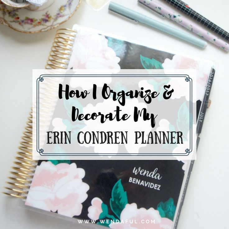 How I Organize & Decorate my Erin Condren Planner http://www.wendaful.com/2016/09/organize-decorate-erin-condren-planner/