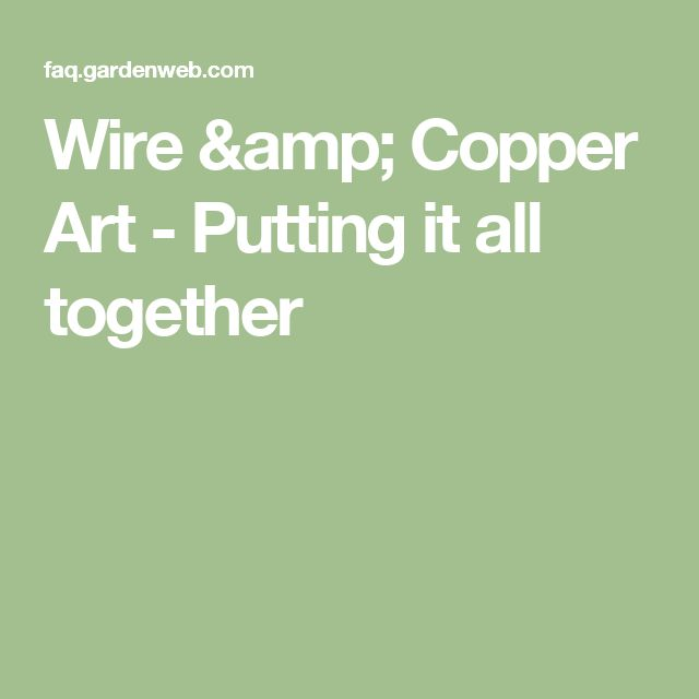 Wire & Copper Art - Putting it all together