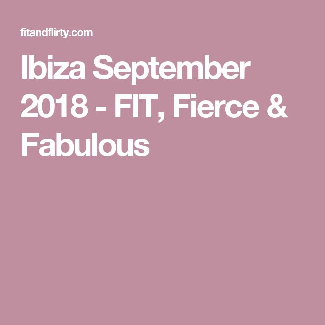 Ibiza September 2018 - FIT, Fierce & Fabulous