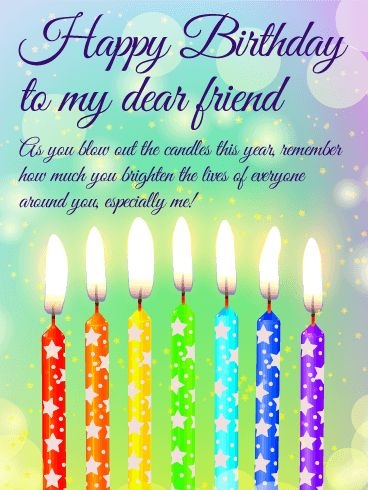 You Brighter the Lives! Happy Birthday Wishes Card for Friends: Brightly lit candles in every color of the rainbow (complete with stars) set a festive tone for this special birthday card, perfect for a dear friend in your life. It's a reminder to them as they celebrate another year to think about how much of an impact they have not only on you, but on the lives of all the people fortunate enough to know them.