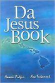 Da Jesus Book: Hawaiian Pidgin New Testament
