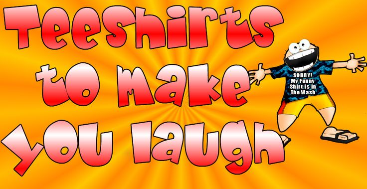 Funny teeshirts make the world a better place. Give away smiles for FREE!