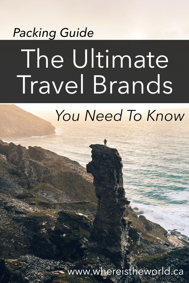 Packing Guide. Ultimate Travel Brands. What to Pack. The Best Travel Brands. Packing List.