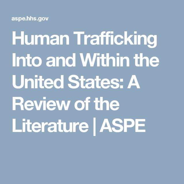 human trafficking peer reviewed Trafficking in persons is modern-day slavery and exists in virtually every country in the world the review found evidence of human trafficking in the majority of.
