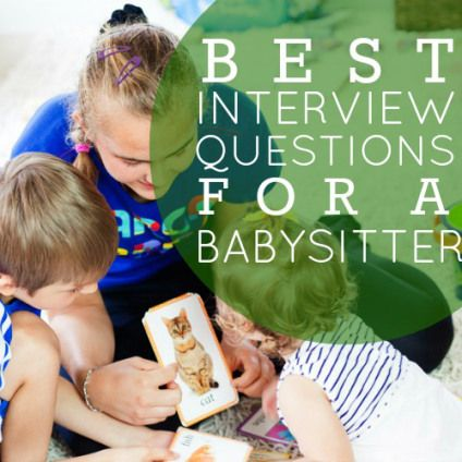 Best Interview Questions for a Babysitter » Daily Mom
