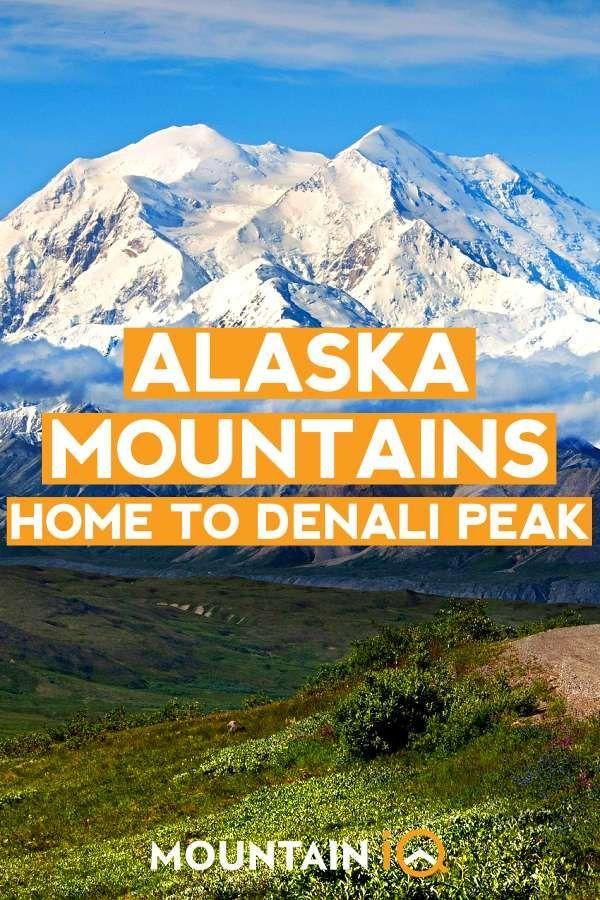 Alaska Mountains Home To Denali Peak 7 Summits Mountain Iq Alaska Mountains Alaska Alaska National Parks