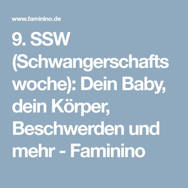 9. SSW (Schwangerschaftswoche): Dein Baby, dein Körper, Beschwerden und mehr - Faminino