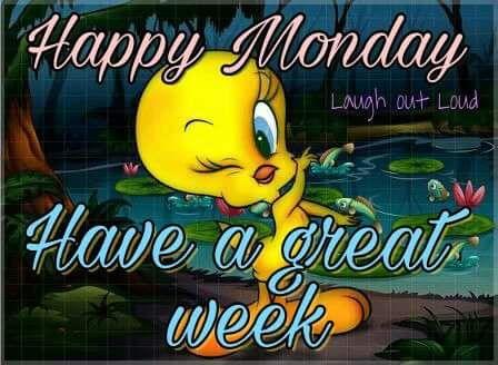 Happy Monday  Tweety weekday quote. | Cartoon Weekday