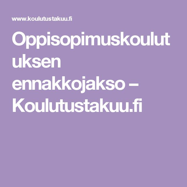 Oppisopimuskoulutuksen ennakkojakso – Koulutustakuu.fi