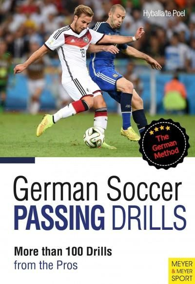 German Soccer Passing Drills: More Than 100 Drills from the Pros