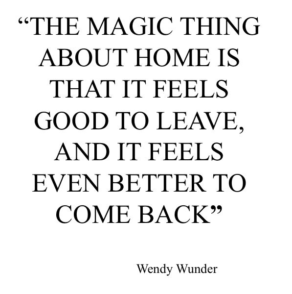 Home is where the heart is — one cliche that is absolutely true.
