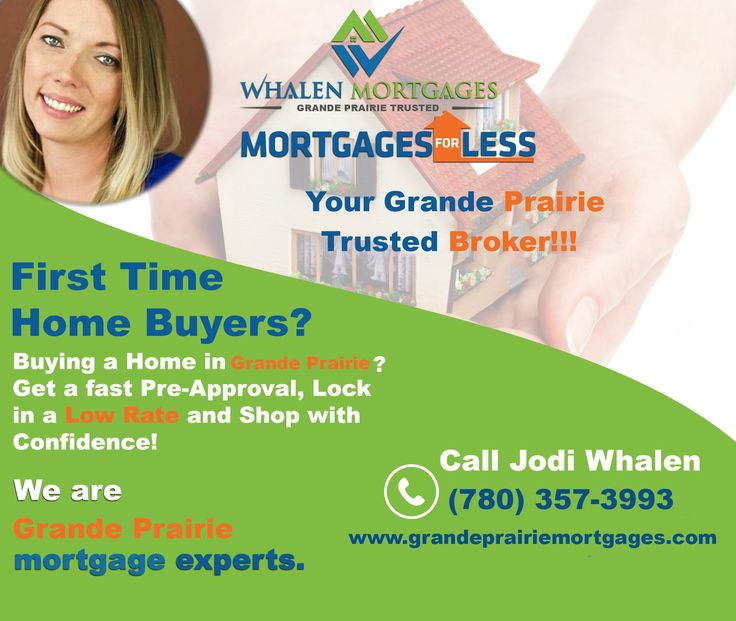 Whether you're a first time home buyer or looking to make an investment in the Grande Prairie Area, now is the perfect timing.  Contact me today, your local and trusted mortgage broker, to discuss your options!!  Jodi Whalen 780-357-3993 grandeprairiemortgages.com