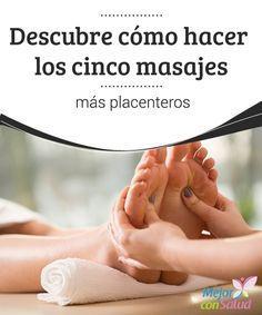 Descubre cómo hacer los cinco masajes más placenteros  Los buenos masajes no tienen precio. Aunque un buen profesional nos puede deleitar durante un rato, nunca podrán superar el bienestar que nos proporcionan los masajes que nos podemos hacer en pareja, en casa.