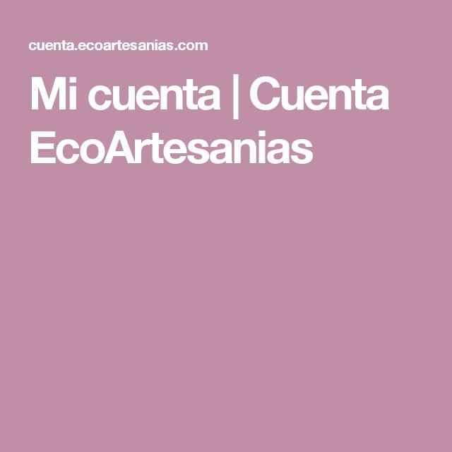 Mi cuenta | Cuenta EcoArtesanias