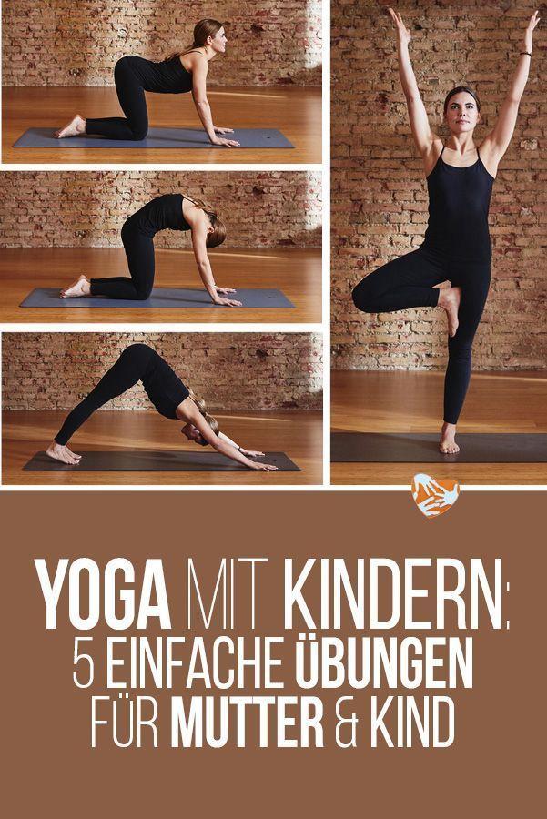 Yoga mit Kindern: 5 einfache Übungen für Mutter und Kind – Faminino – Kinderwunsch, Schwangerschaft & Baby