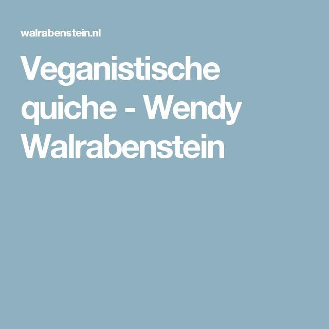 Veganistische quiche - Wendy Walrabenstein