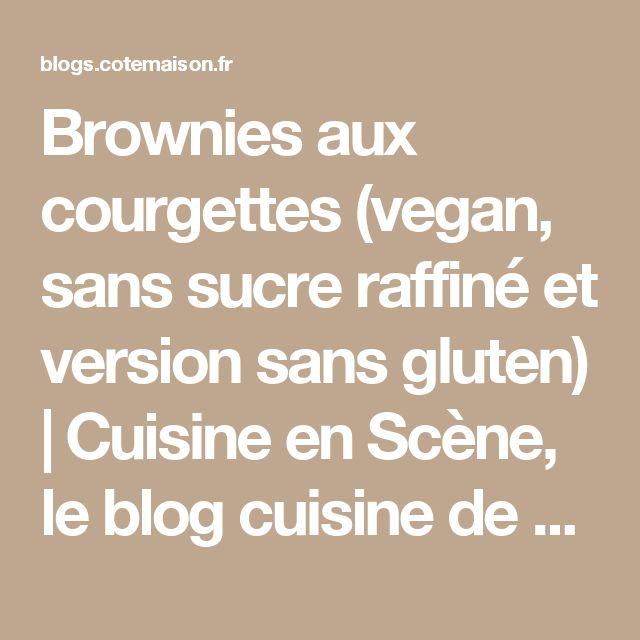 Brownies aux courgettes (vegan, sans sucre raffiné et version sans gluten) | Cuisine en Scène, le blog cuisine de Lucie Barthélémy - CotéMaison.fr