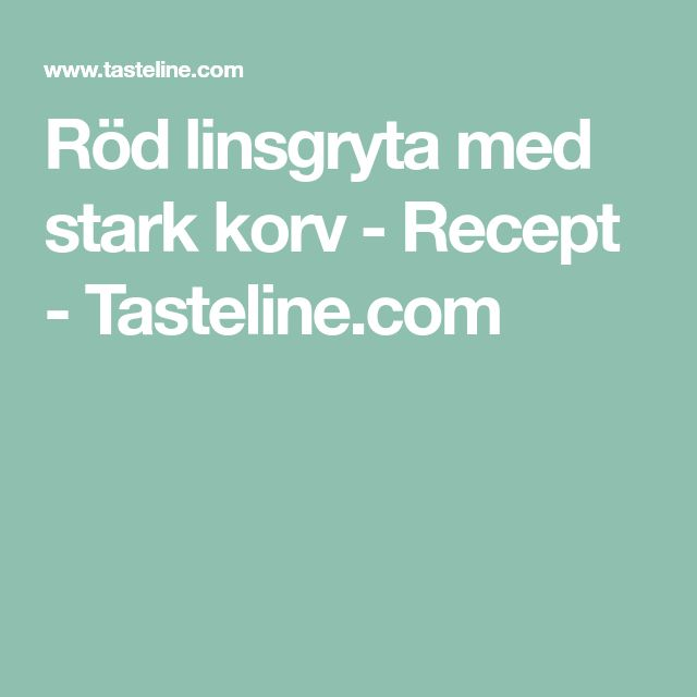 Röd linsgryta med stark korv - Recept - Tasteline.com