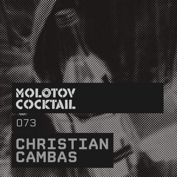 Friday 1st Mar.`13 10.00pm – CHRISTIAN CAMBAS Molotov Cocktail Radio Show – TECHNO CHANNEL
