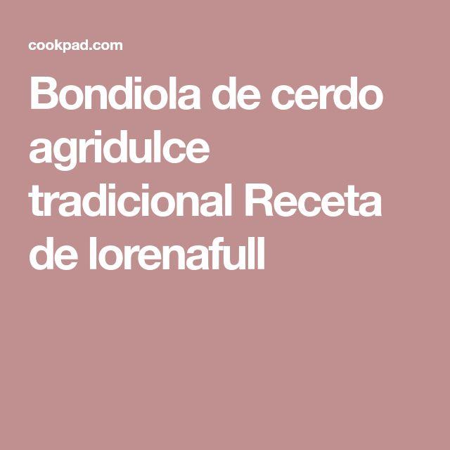 Bondiola de cerdo agridulce tradicional Receta de lorenafull
