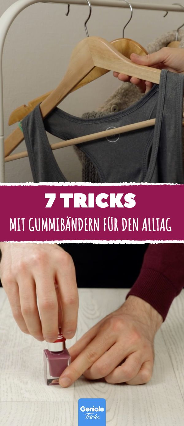 7 clevere tricks mit gummib ndern f r den alltag geniale tricks lifehacks pinterest. Black Bedroom Furniture Sets. Home Design Ideas
