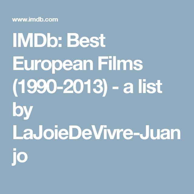IMDb: Best European Films (1990-2013) - a list by LaJoieDeVivre-Juanjo