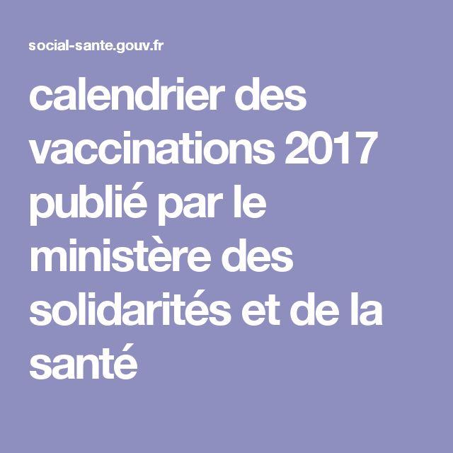 calendrier des vaccinations 2017 publié par le ministère des solidarités et de la santé