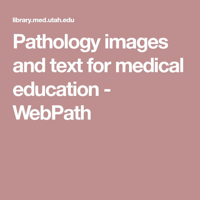 Pathology images and text for medical education - WebPath