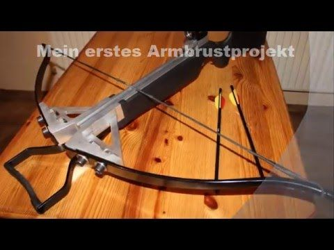 Armbrust selbst bauen, homemade Crossbow - YouTube