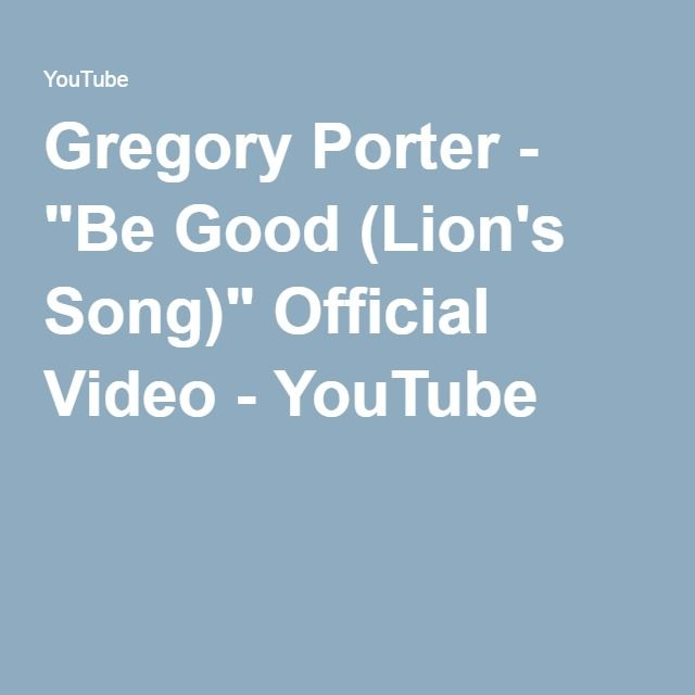 "Gregory Porter - ""Be Good (Lion's Song)"" Official Video - YouTube"