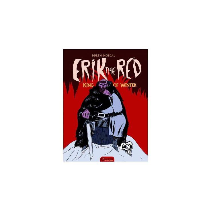 Erik the Red : King of Winter (Hardcover) (Soren Mosdal)