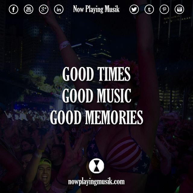Good Times Quotes: 25+ Best Good Music Quotes On Pinterest