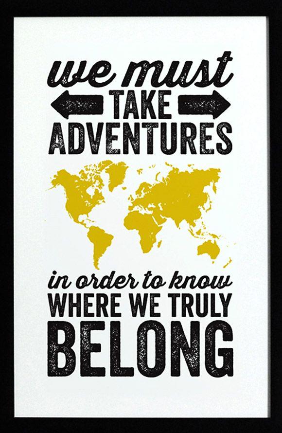We Must Take Adventures...