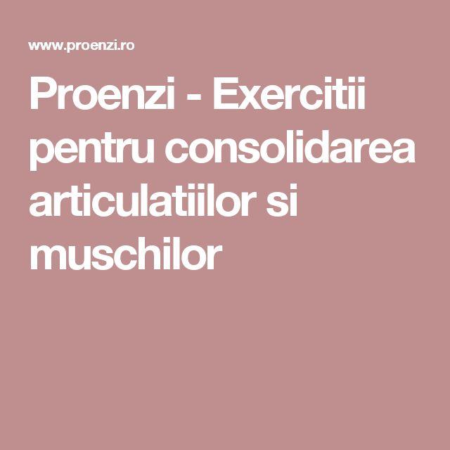 Proenzi - Exercitii pentru consolidarea articulatiilor si muschilor