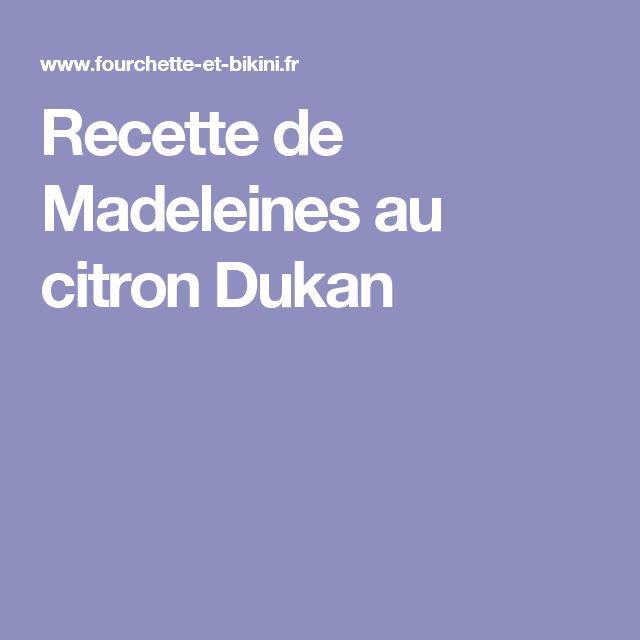 Recette de Madeleines au citron Dukan
