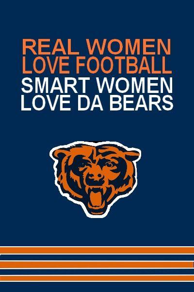 Have you ladies seen this? Real Women Love Football SMART women Love DA BEARS! :)