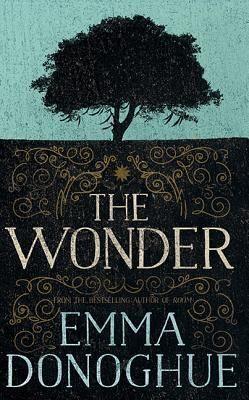 The Wonder by Emma Donoghue   Release Date: 22nd September 2016  