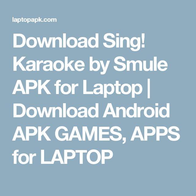 Download Sing! Karaoke by Smule APK for Laptop | Download Android APK GAMES, APPS for LAPTOP