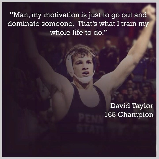 David Taylor, NCAA Wrestling Champion from Penn State.  This kid is AMAZING.  Watch his documentary.