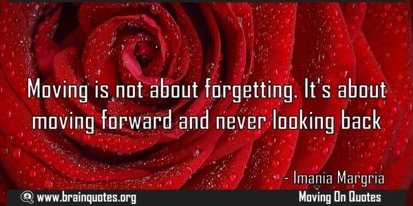 Moving is not about forgetting Its about moving forward and never looking Meaning  Moving is not about forgetting. It's about moving forward and never looking back  For more #brainquotes http://ift.tt/28SuTT3  The post Moving is not about forgetting Its about moving forward and never looking Meaning appeared first on Brain Quotes.  http://ift.tt/2lWSgO4