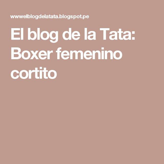 El blog de la Tata: Boxer femenino cortito
