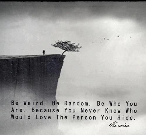 be who you are: Life Quotes, Favorit Quotes, True Word, Remember This, The Real, Weird, Living, Inspiration Quotes, True Stories