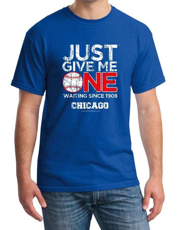 Just Give Me One - Chicago Baseball t-shirt