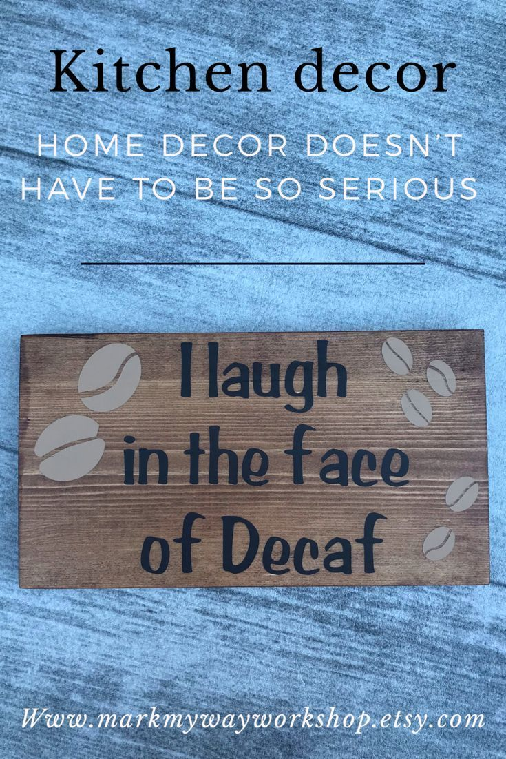 I Laugh In The Face Of Decaf Coffee Lovers Wood Home Decor Sign Coffee Bar Kitchen Decor For House Warming Gift In 2020 Coffee House Decor Wood Signs For Home Home