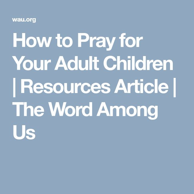 How to Pray for Your Adult Children | Resources Article | The Word Among Us