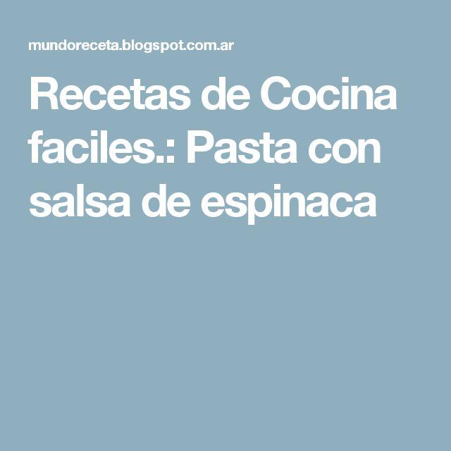 Recetas de Cocina faciles.: Pasta con salsa de espinaca