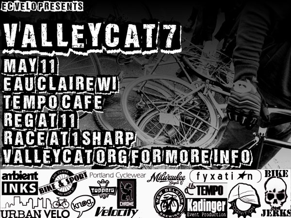 Valleycat 7 kicks off on May 11th in Eau Claire WI. This a scavenger style race with heaps of prizes, beer and good tunes up for grabs. Hit up the events page for further deets