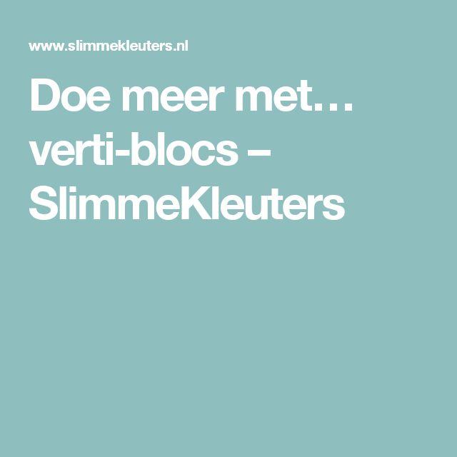 Doe meer met… verti-blocs – SlimmeKleuters
