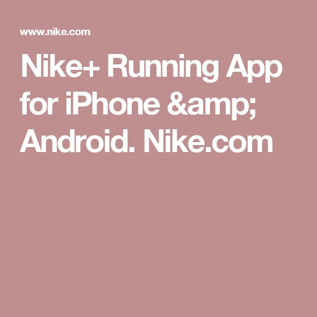 Nike+ Running App for iPhone & Android. Nike